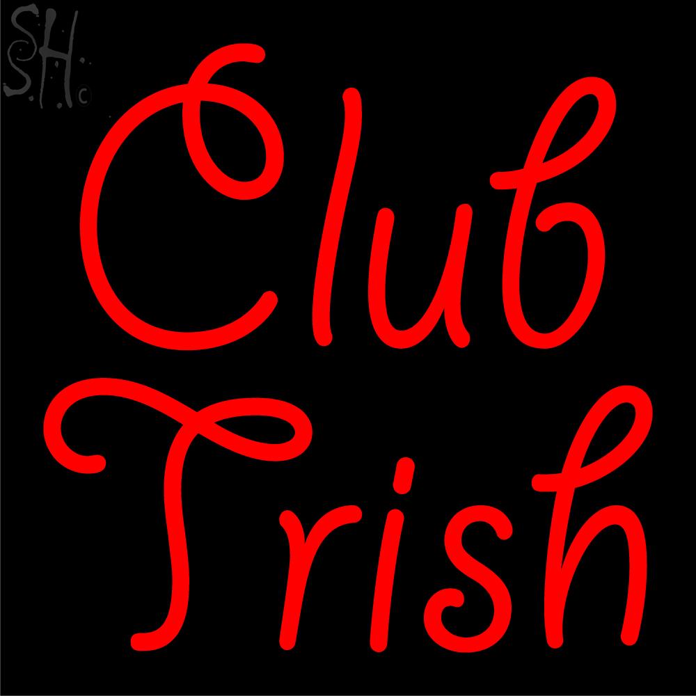 Custom Club Trish Neon Sign 2