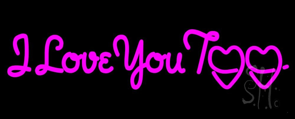 Pink I Love You Too Neon Sign Flower Neon Signs Neon Light