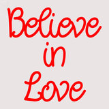 Custom Believe In Love Neon Sign 2