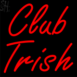 Custom Club Trish Neon Sign 1