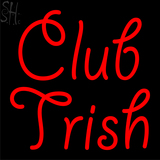 Custom Club Trish Neon Sign 2