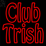 Custom Club Trish Neon Sign 3