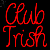 Custom Club Trish Neon Sign 4