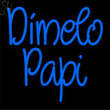 Custom Dimelo Papi Neon Sign 1