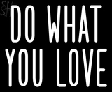 Custom Do What You Love Neon Sign 8