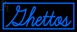 Custom Ghettos Neon Sign 2