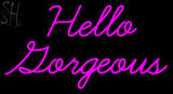 Custom Hello Gorgeous Neon Sign 3