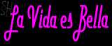 Custom La Vida Es Bella Neon Sign 2