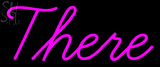 Custom Pink There Neon Sign 1