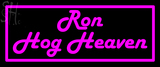 Custom Ron Hog Heaven Neon Sign 3