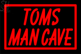 Custom Toms Man Cave Neon Sign 8