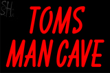 Custom Toms Man Cave Neon Sign 9