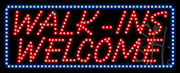 Walks-Ins Welcome LED Sign