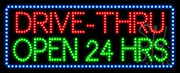 Drive-Thru Open 24 Hrs LED Sign