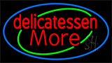 Delicatessen More Neon Sign