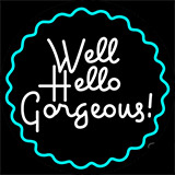 Hello Gorgeous With Border Neon Sign