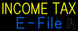 Yellow Income Tax E File Neon Sign