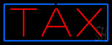 Red Tax Blue Border Neon Sign
