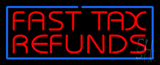 Red Fast Tax Refunds Blue Border Neon Sign