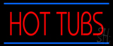 Red Hot Tubs Blue Lines Neon Sign