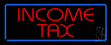 Red Income Tax Blue Border Neon Sign