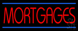 Red Mortgages Blue Lines Neon Sign