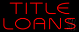 Red Title Loans Neon Sign