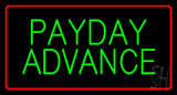 Green Payday Advance Red Border Neon Sign