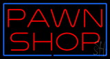 Red Pawn Shop Blue Border Neon Sign