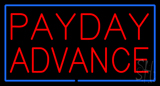 Red Payday Advance Blue Border Neon Sign