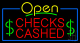 Open Checks Cashed Neon Sign