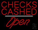 Checks Cashed Open White Line Neon Sign