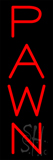 Red Vertical Pawn Neon Sign