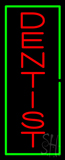 Vertical Red Dentist Green Border Neon Sign