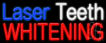 Laser Teeth Whitening Neon Sign