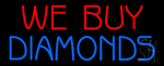 We Buy Diamonds Neon Sign