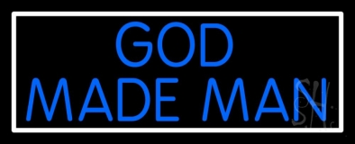 Blue God Made Man Neon Sign