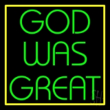 God Was Great With Border Neon Sign