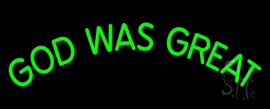 Green God Was Great Neon Sign