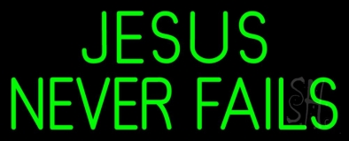 Green Jesus Never Fails Neon Sign