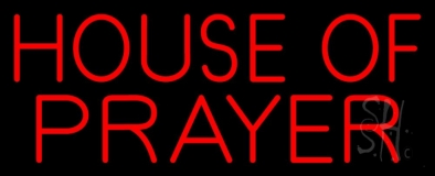 House Of Prayer Neon Sign