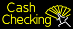 Cash Checking Neon Sign