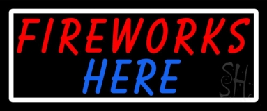 Fireworks Here Neon Sign