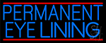 Blue Permanent Eye Lining Neon Sign