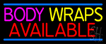 Body Wraps Available Neon Sign