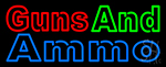 Guns And Ammo Neon Sign