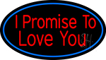 I Promise To Love You Neon Sign