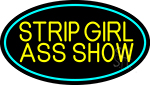Strip Girl Ass Show Neon Sign
