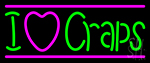 I Love Craps 3 Neon Sign