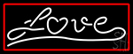 Cursive Love With Red Border Neon Sign